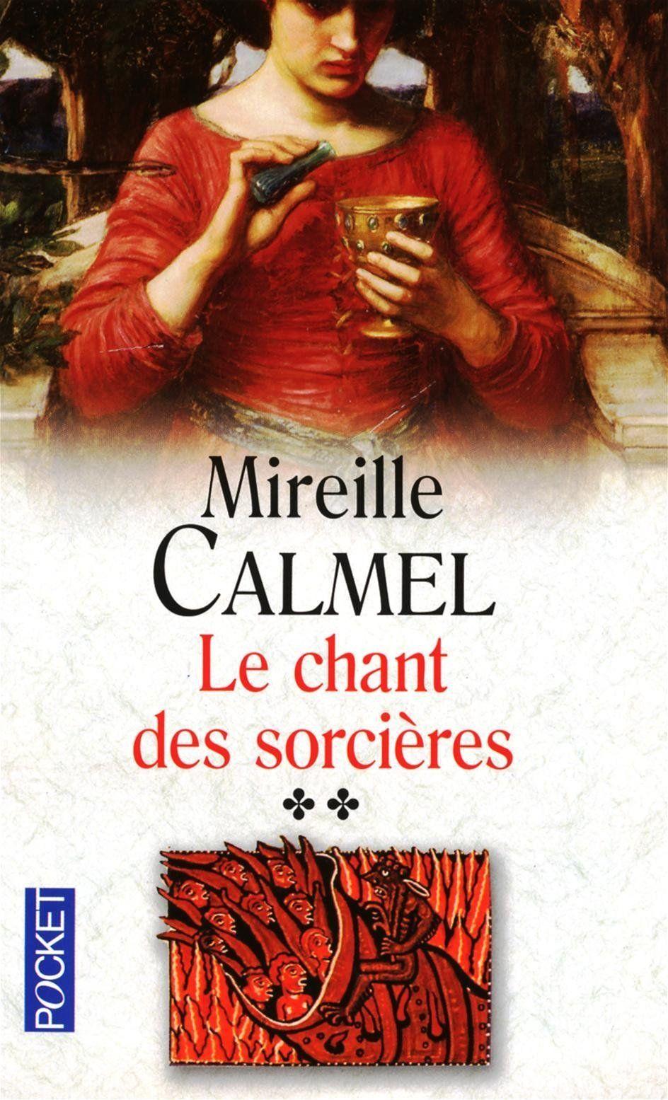Amazon.fr - Le chant des sorcières - Mireille CALMEL - Livres