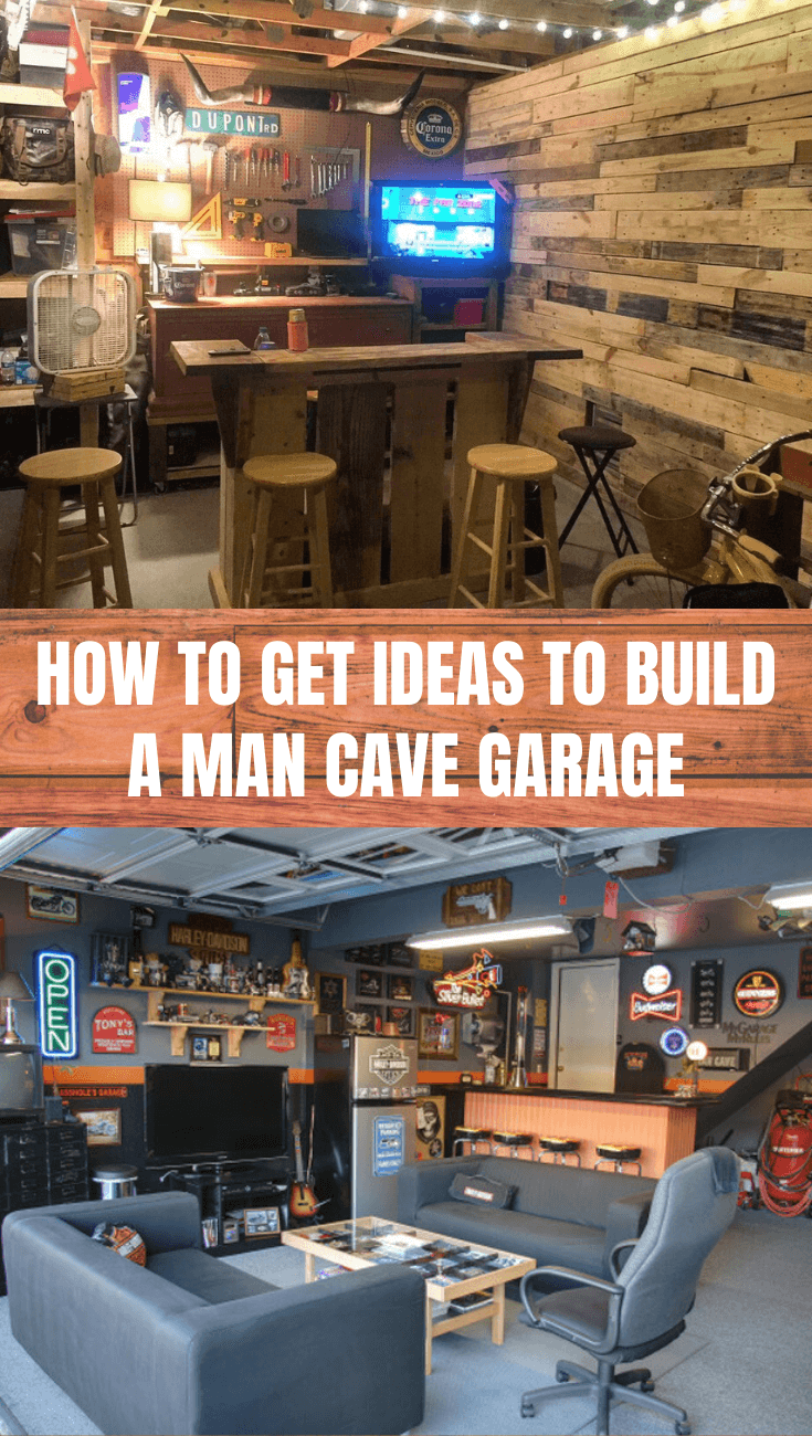 HOW TO GET IDEAS TO BUILD A MAN CAVE GARAGE