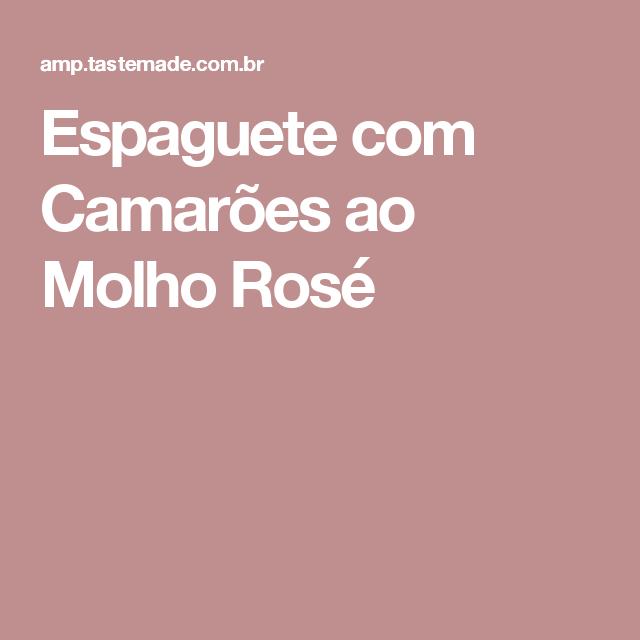 Espaguete com Camarões ao Molho Rosé