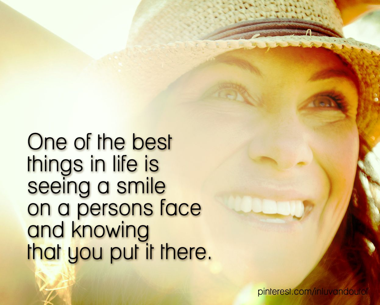 Smile poems and quotes - One Of The Best Things In Life Is Seeing A Smile On A Persons Face And