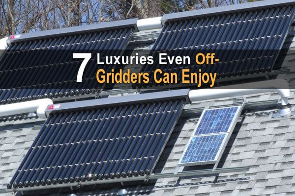 7 Luxuries That Even Off Gridders Can Enjoy Off Grid Cabin