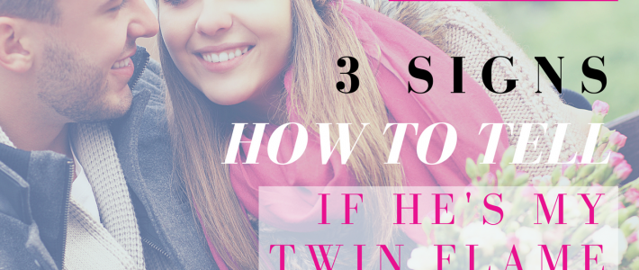 3 Signs How to Tell if He's My Twin Flame | The 3 Best Tips