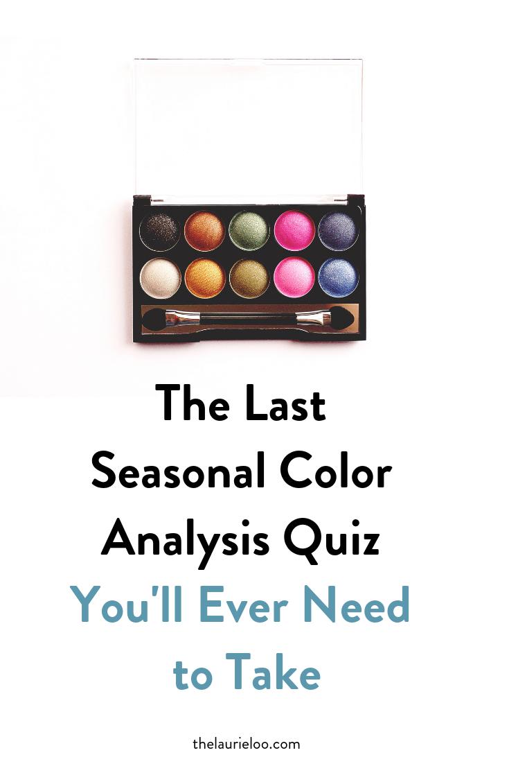Seasonal Color Analysis Quiz The Laurie Loo Color Analysis Seasonal Color Analysis Season Colors