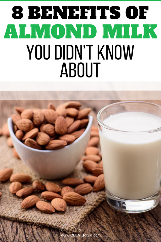 8 Benefits Of Almond Milk You Didn T Know About Almond Benefits Almond Milk Make Almond Milk