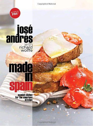 Made In Spain Spanish Dishes For The American Kitchen By Jos
