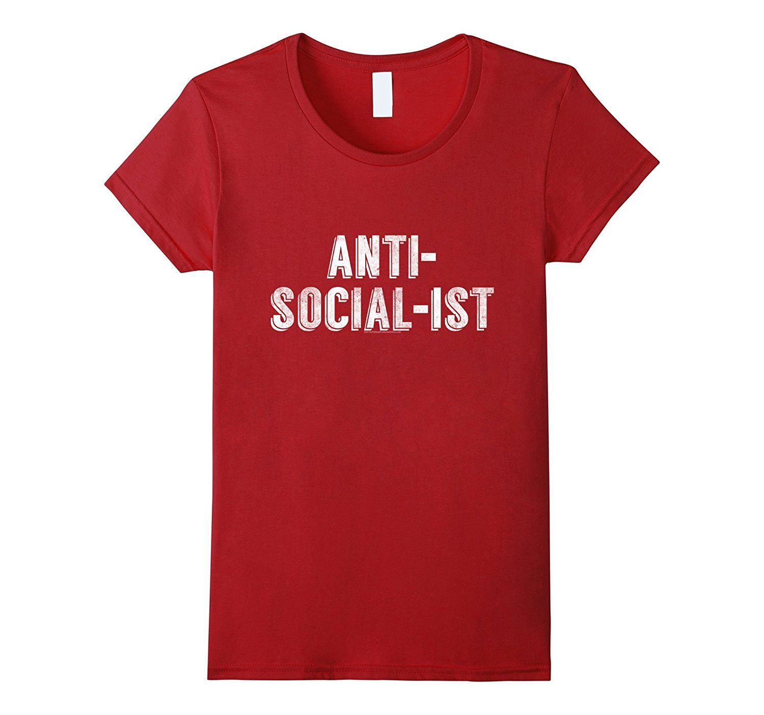 Anti-Social-ist- Funny Political T-Shirt against Socialism