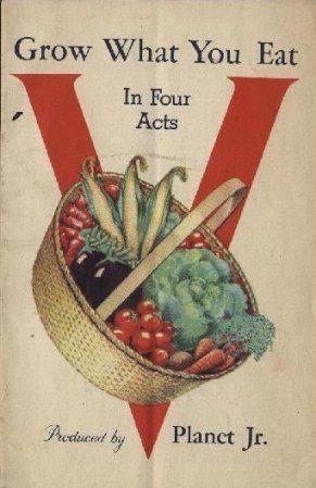 Http Www Dinnergarden Org Images Ww1victorygarden Jpg Victory Garden Victorious Vintage Ads