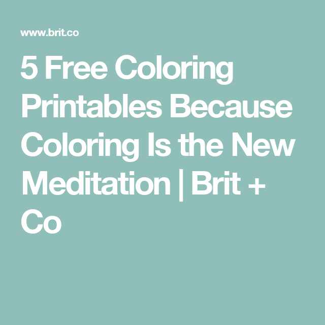 5 Free Coloring Printables Because Coloring Is the New Meditation ...