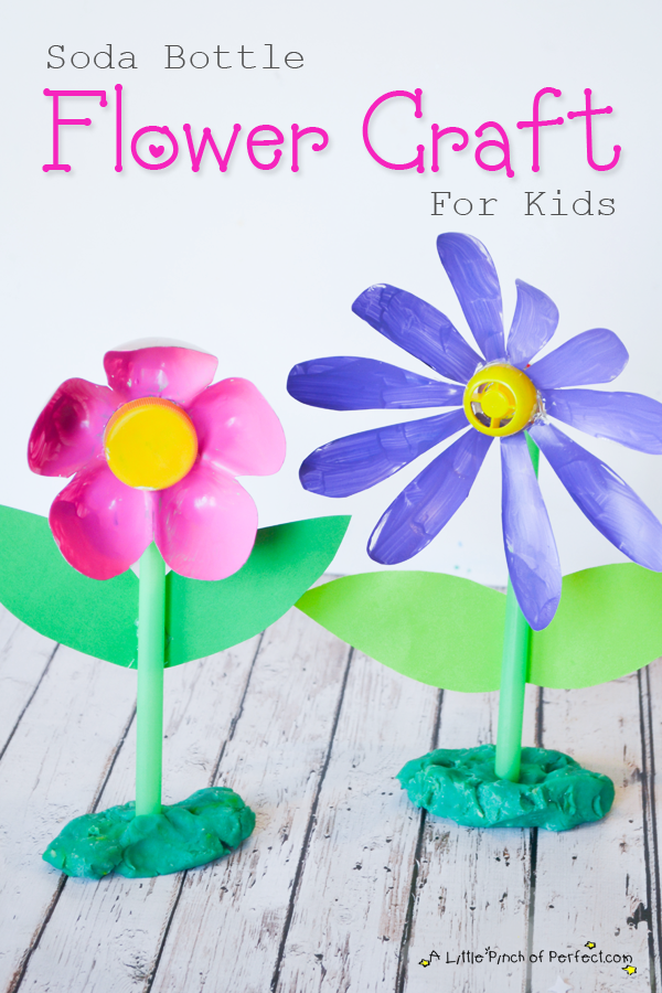 A Little Pinch of Perfect: Recycled Soda Bottle Flower Craft for Kids-Make 2 flowers from one 2 liter bottle. The flowers would make a great gift (Mother's Day) or table decoration.