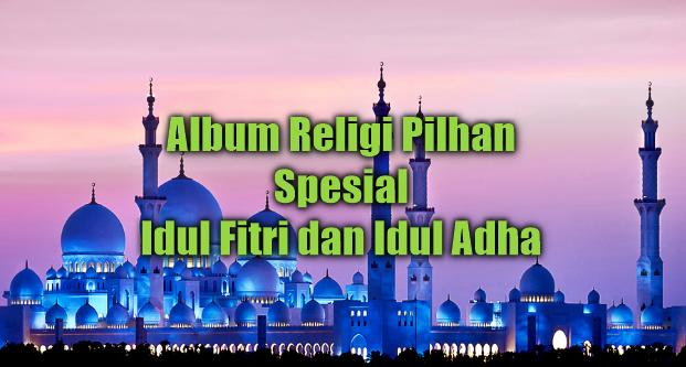 Kumpulan Lagu Religi Spesial Lebaran Tahun 2018 Paling Populer Mp3