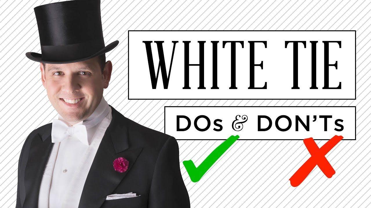 White Tie Do S Don Ts Tailcoat Full Fig Dress Code Guide White Tie Event White Tie Dress Code White Tie