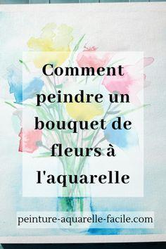 Comment peindre un bouquet de fleurs abstrait à l'aquarelle en 2020   Comment peindre des fleurs ...