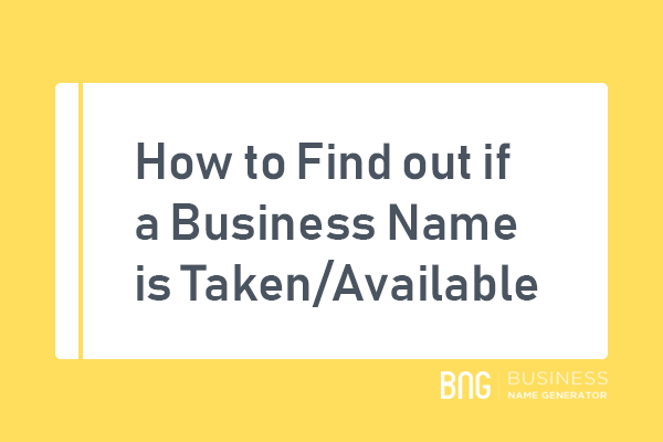 How To Find Out If A Business Name Is Taken Available Business Names How To Find Out Names