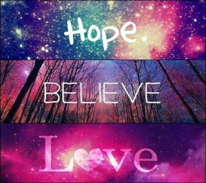 Hope, Believe, Love