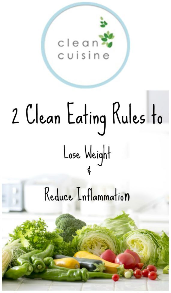 2 Simple Clean Eating Rules to Lose Weight and Reduce Inflammation