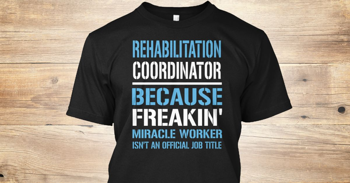 If You Proud Your Job, This Shirt Makes A Great Gift For You And Your Family.  Ugly Sweater  Rehabilitation Coordinator, Xmas  Rehabilitation Coordinator Shirts,  Rehabilitation Coordinator Xmas T Shirts,  Rehabilitation Coordinator Job Shirts,  Rehabilitation Coordinator Tees,  Rehabilitation Coordinator Hoodies,  Rehabilitation Coordinator Ugly Sweaters,  Rehabilitation Coordinator Long Sleeve,  Rehabilitation Coordinator Funny Shirts,  Rehabilitation Coordinator Mama,  Rehabilitation…