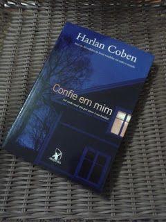 Coisas de Janice: Minhas impressões - Confie em mim - Harlan Coben