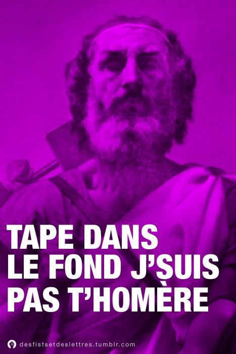 Tape Dans Le Fond : Fond,, J'suis, T'Homère, Humour, Absurde,, Citations, Inspirantes, Drôles,