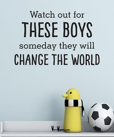 'These Boys Will Change the World' Wall Quotes™ Decal #zulily #zulilyfinds