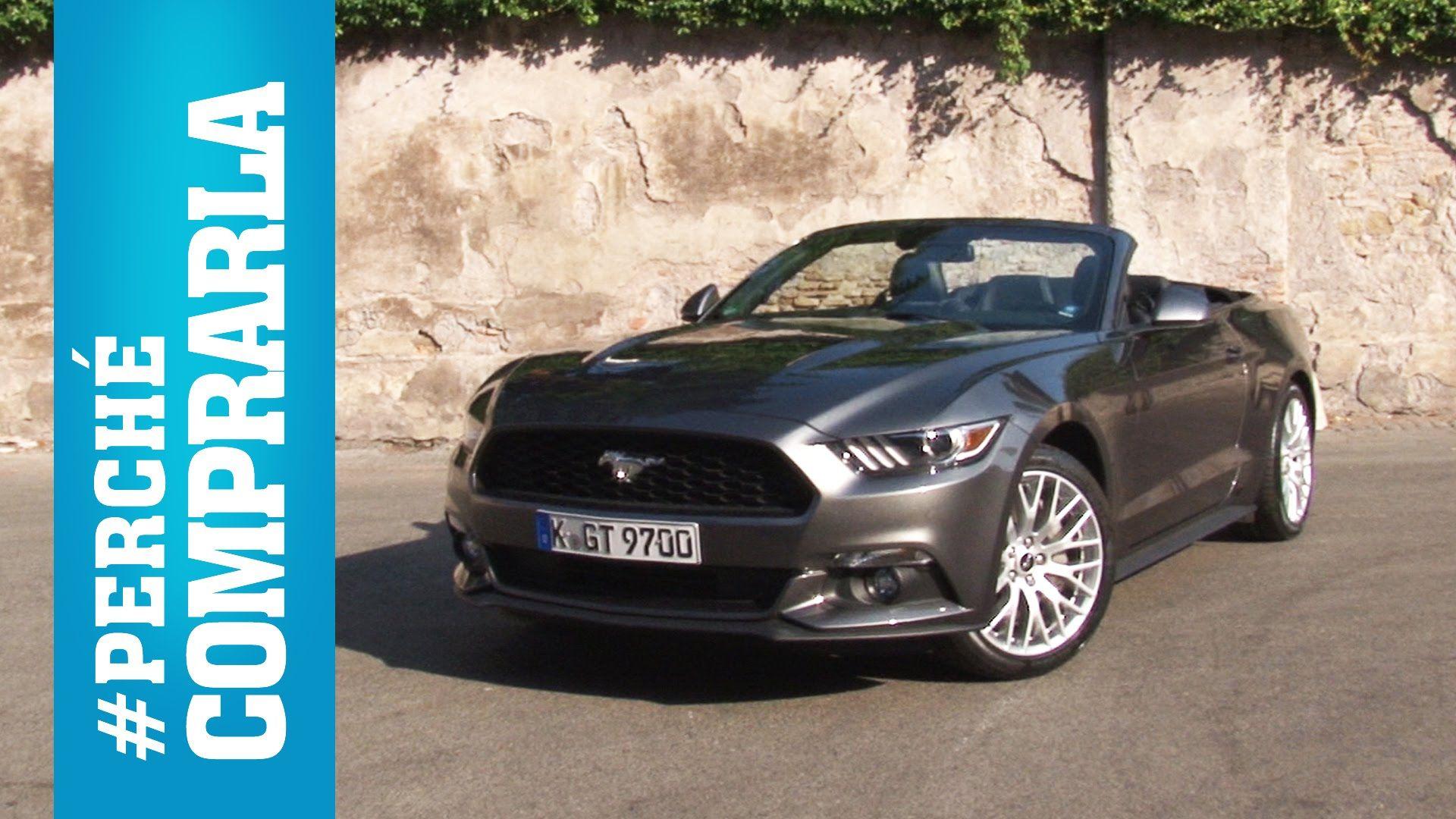 Ford Mustang Convertible 2.3 EcoBoost (2015)   Perchè comprarla... e per...