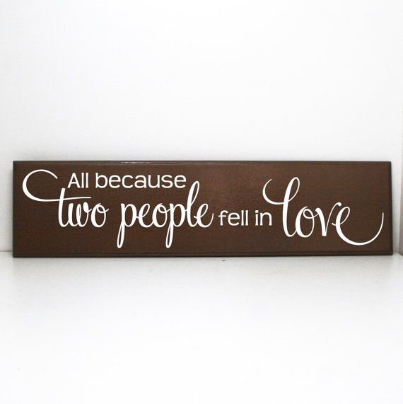Love Decor Signs Mesmerizing All Because Two People Fell In Love Wood Sign  Wedding Decor Decorating Design
