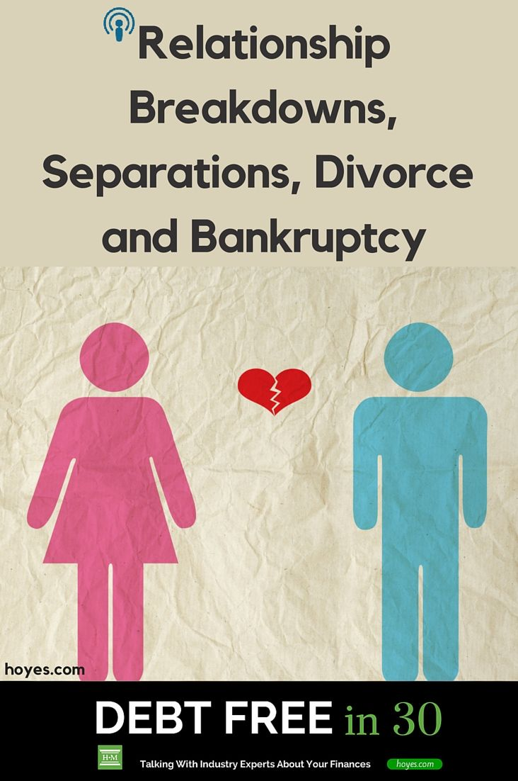 How To Deal With Divorce And Bankruptcy Divorce Financial Advice Dealing With Divorce