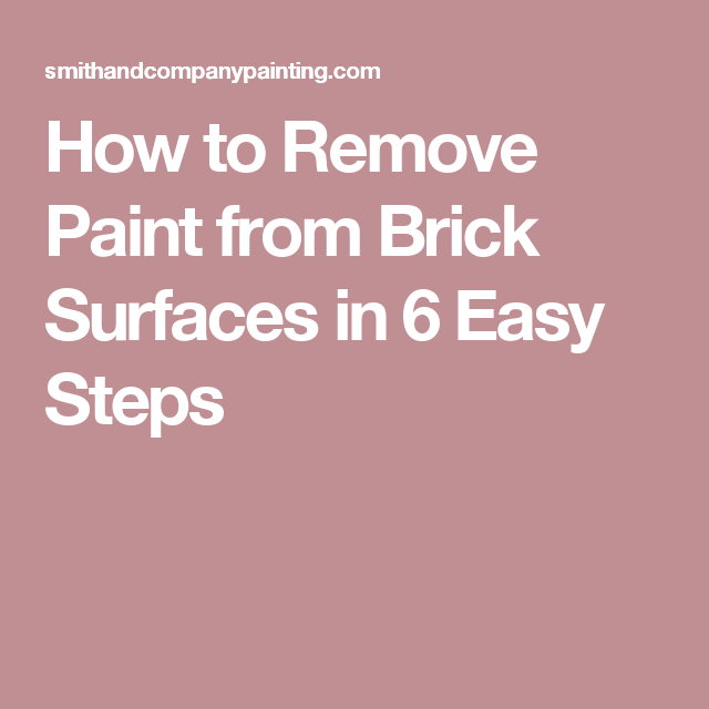 how to remove paint from brick surfaces in 6 easy steps home. Black Bedroom Furniture Sets. Home Design Ideas