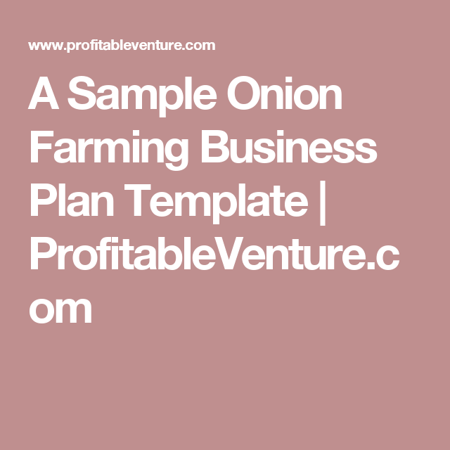 A Sample Onion Farming Business Plan Template ProfitableVenture - Farming business plan template