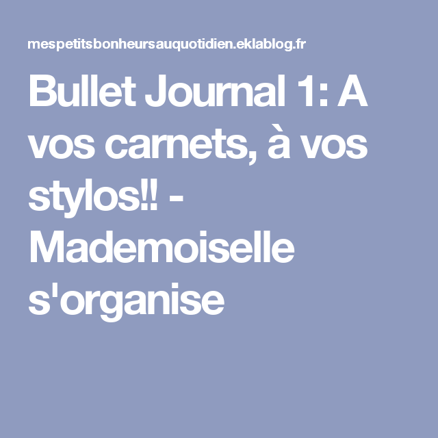 Bullet Journal 1: A vos carnets, à vos stylos!! - Mademoiselle s'organise