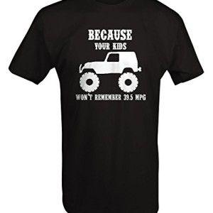 Jeep Wrangler Your Kids Wont Remember 395 Mpg Tj Jk T Shirt Large