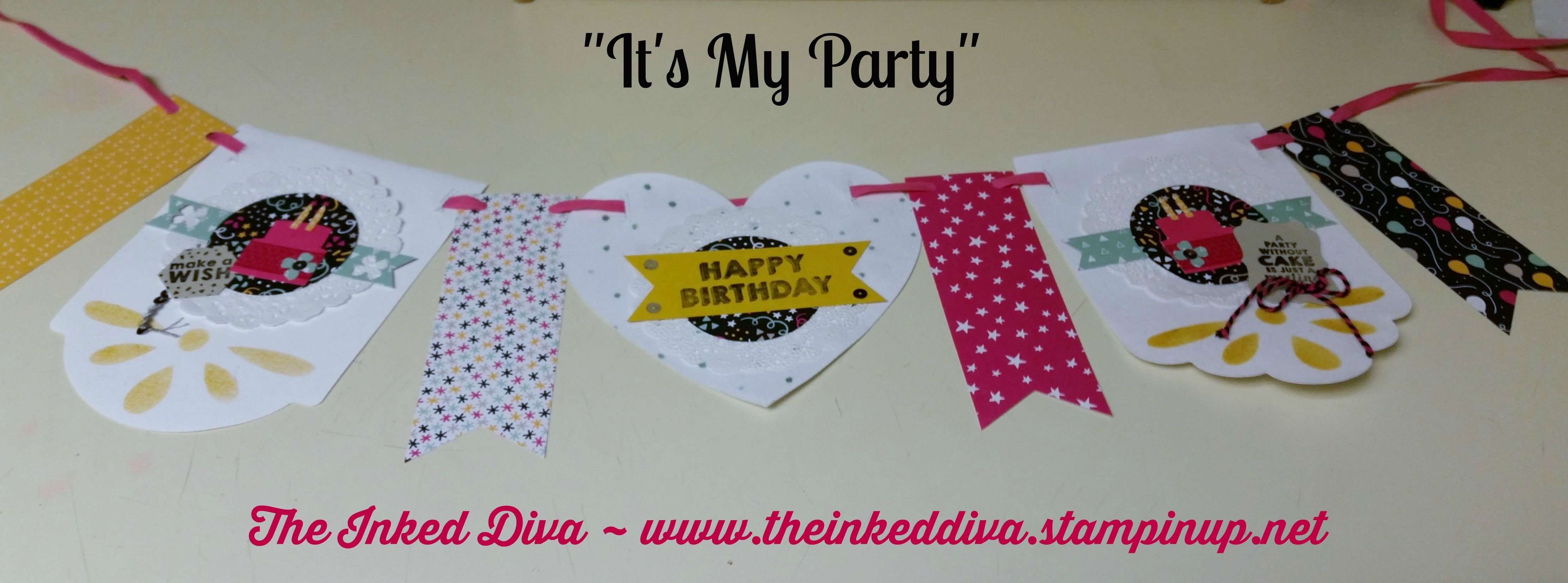 """It's My Party"""" banner brings happiness to any birthday celebration! The Diva used the 'Party Wishes' stamp set, 'It's My Party' paper stack and the 'Build-A-Banner' kit."""