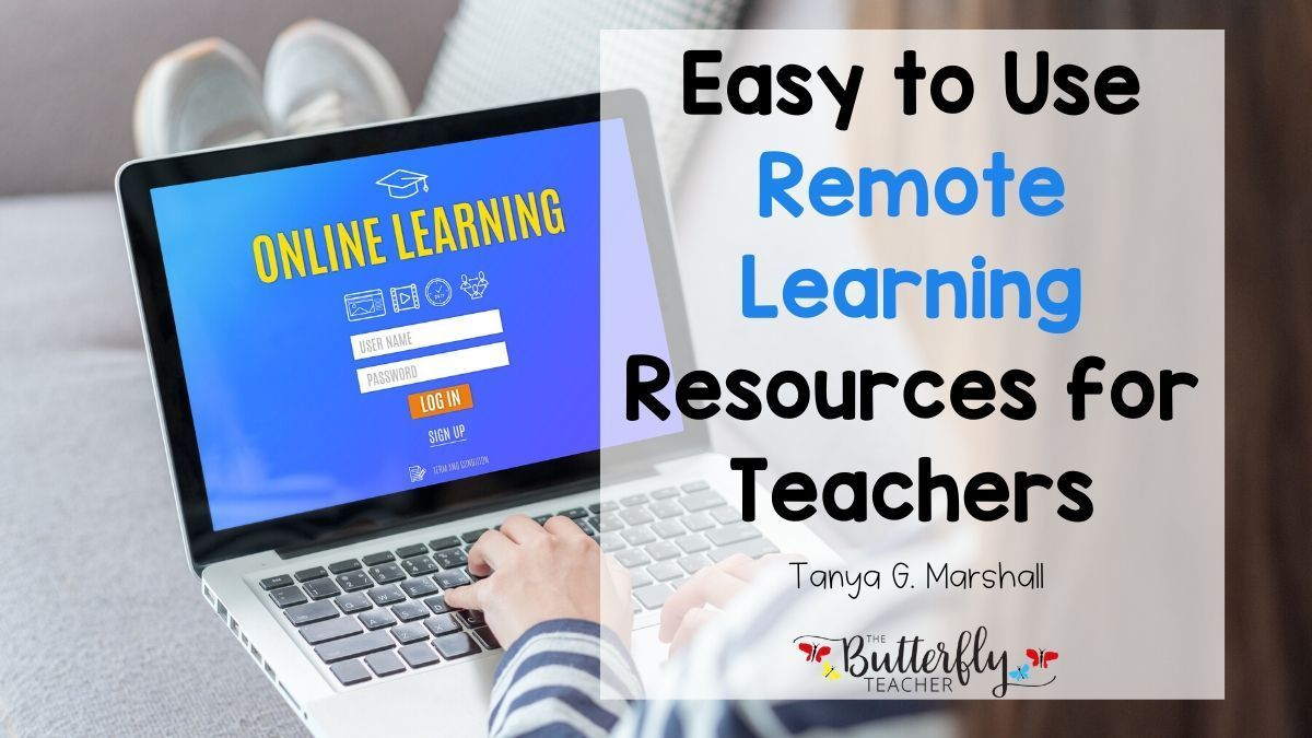 Easy To Use Remote Learning Resources For Teachers Teacher