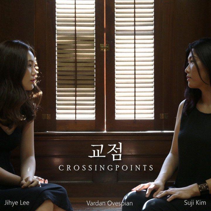 Suji Kim - Crossing Points (교점) (With Jihye Lee)