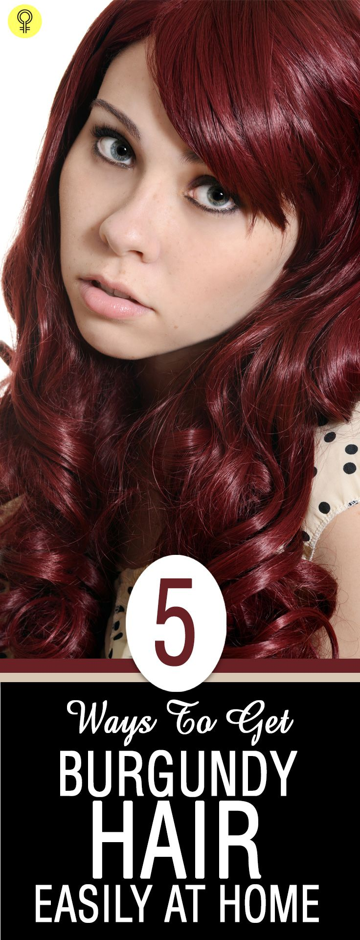 5 Simple Ways To Dye Burgundy Hair Color At Home