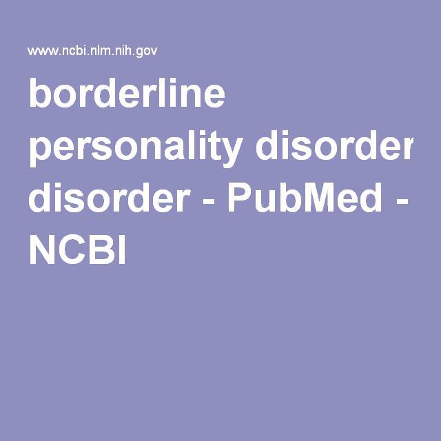 Borderline Personality Disorder Pubmed Ncbi Bpd Pinterest