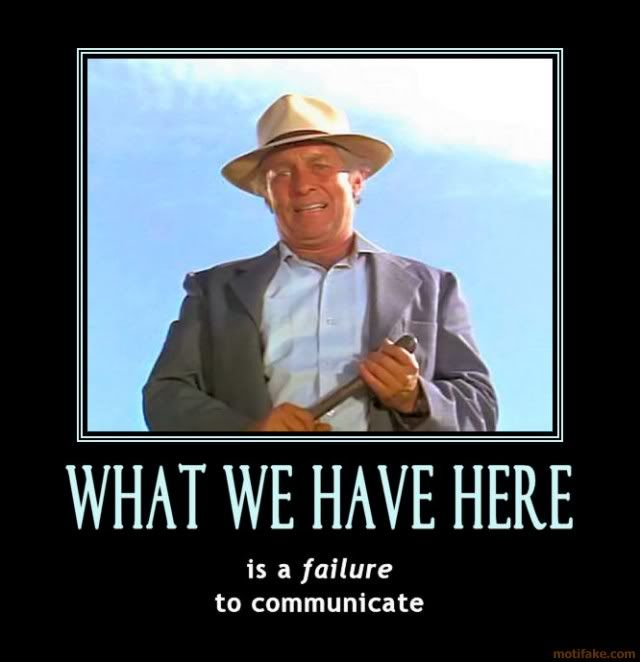 What We Have Here Is A Failure To Communicate From Cool Hand Luke
