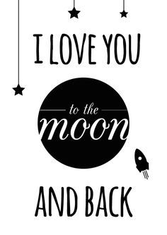 I Just Want To Say I Love U To The Moon And Back Moon Love