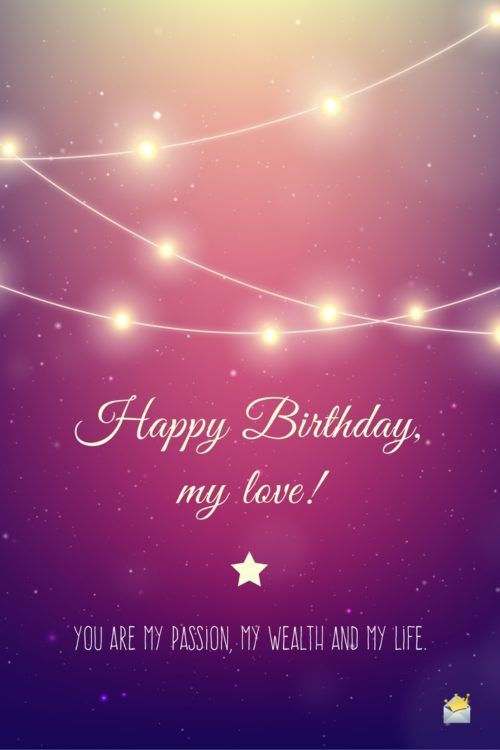 Happy Birthday My Love.Messages For The Man I Love Birthday Wish For Husband