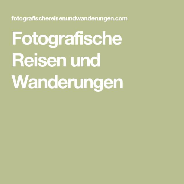 Fotografische Reisen und Wanderungen