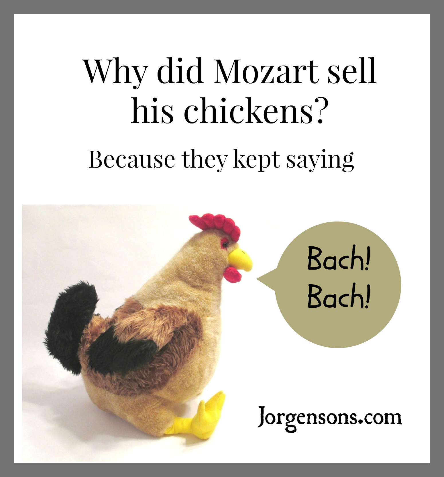 Mozart And Chickens Jorgensons Jokes For Kids Silly Jokes Music Humor