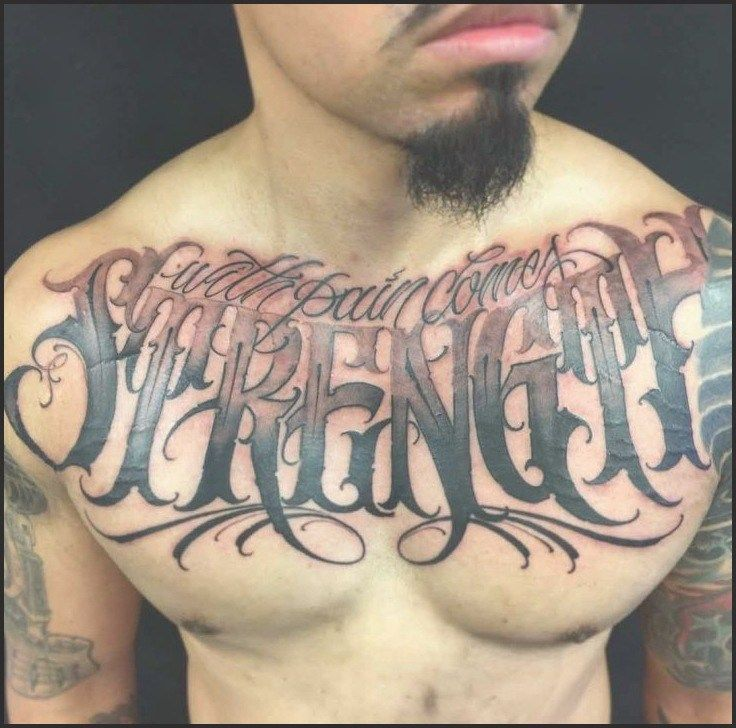 Amazing Big Strength Quote Tattoo On Chest For Men Tattoo Quotes Tattoo Font For Men Strength Tattoo