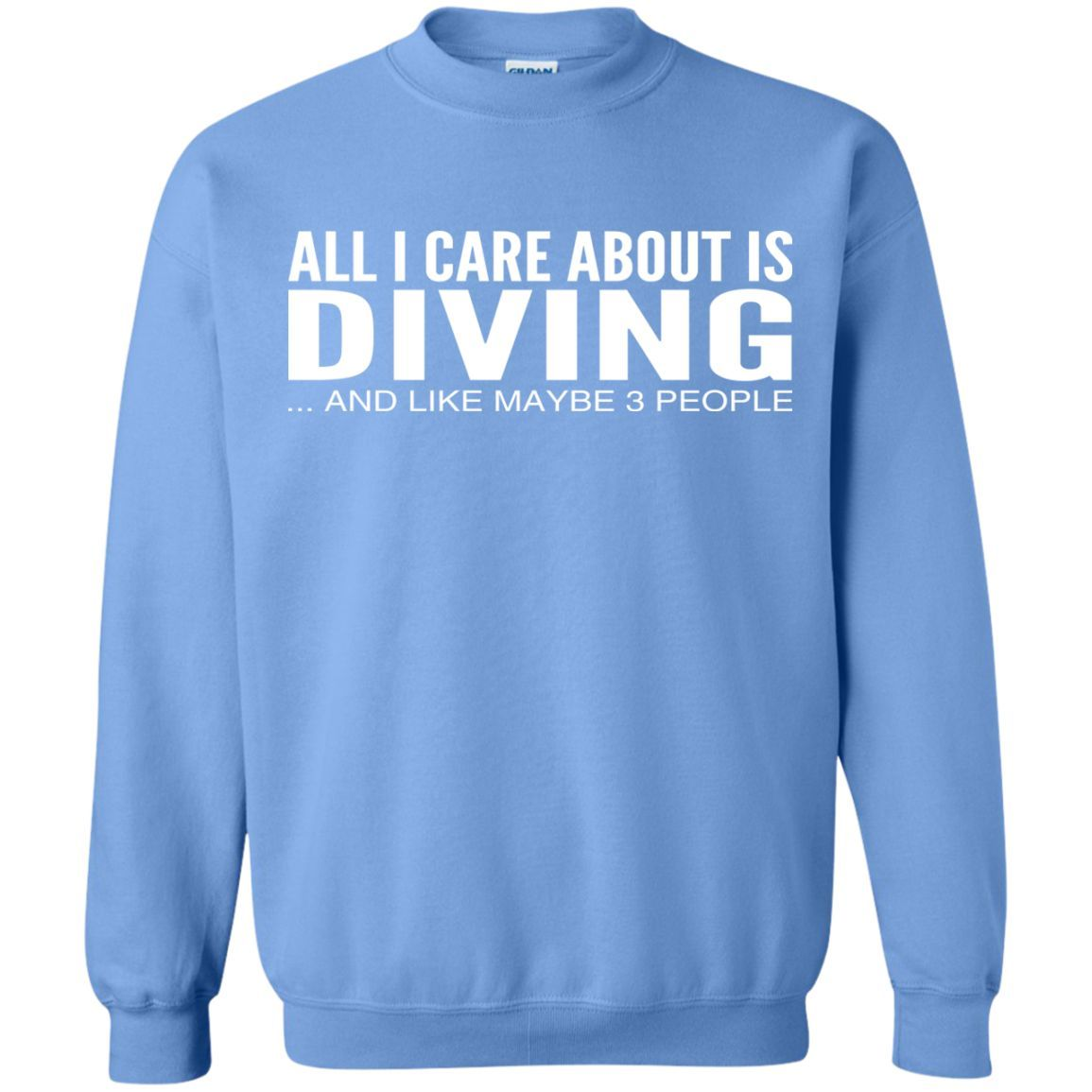 All I Care About Is Diving And Like Maybe 3 People Sweatshirts