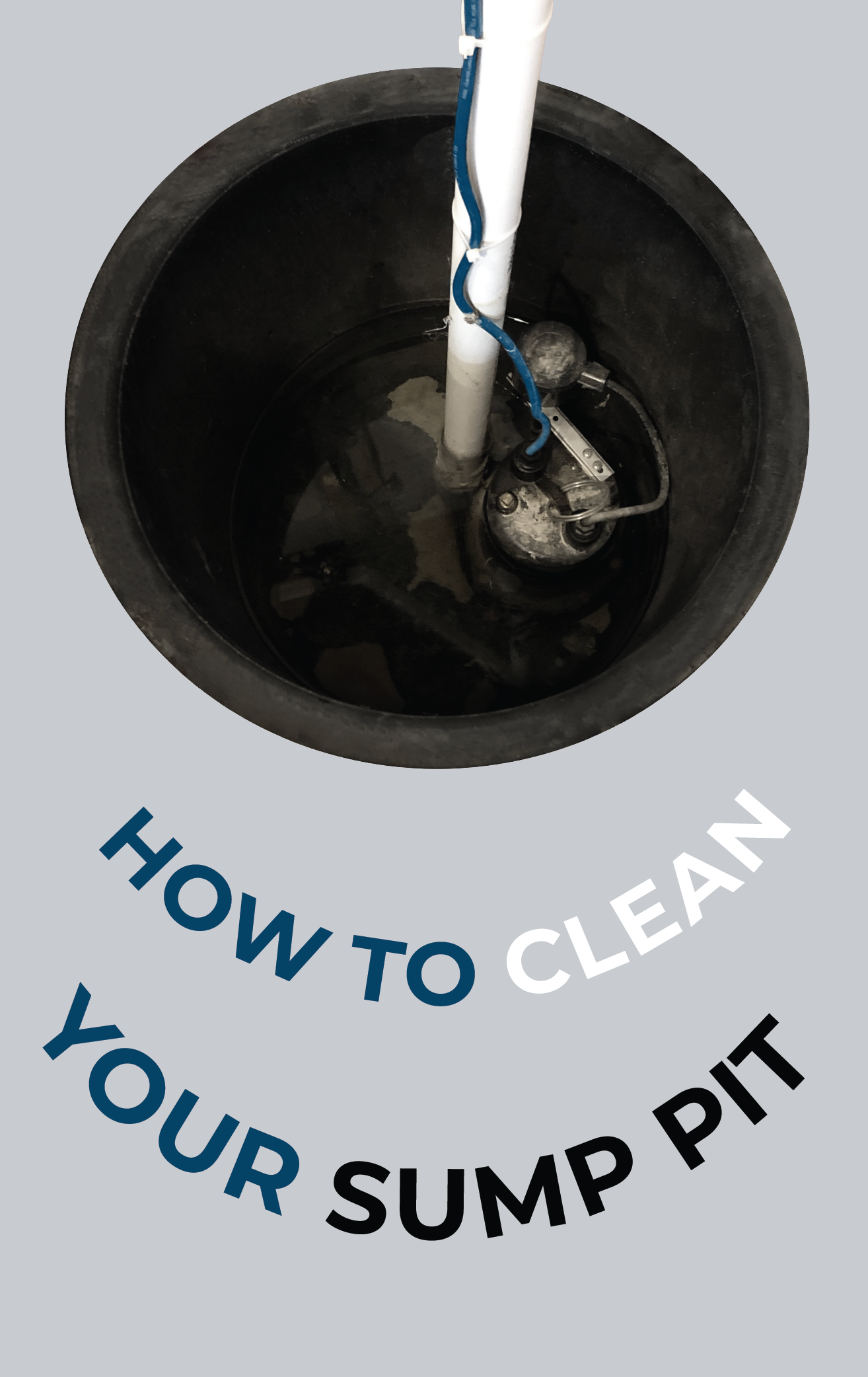 Cleaning Out A Sump Pit Is Something That Most Homeowners Do Not Think To Do However Not Cleaning Your Sump Pit Can Lead To Pump Issu Sump Pit Sump Cleaning