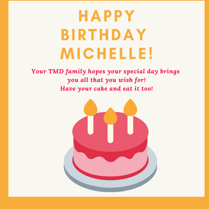 Please help us wish TMD Team Member Michelle a very Happy