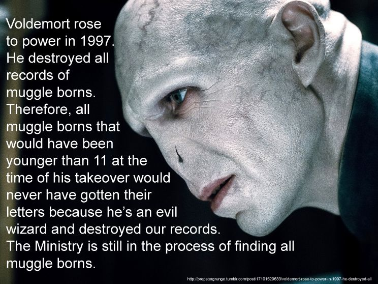 Everything makes sense now! So this is the reason I don't have my Hogwarts letter!