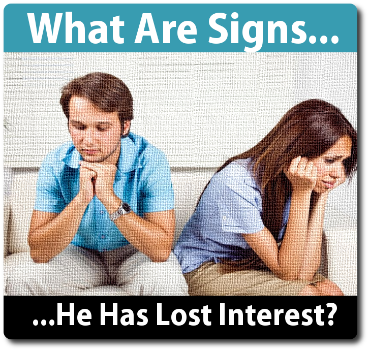 Signs he's lost interest dating