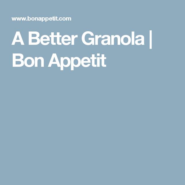 A Better Granola    Bon Appetit