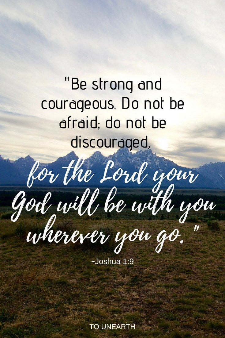 It's time to be strong and courageous | Strength quotes god, Be strong and courageous, Verses ...