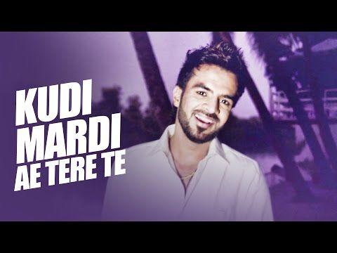 Kudi Mardi Ae Tere Te Punjabi Songs Download Songs Romantic Songs Saddest Songs