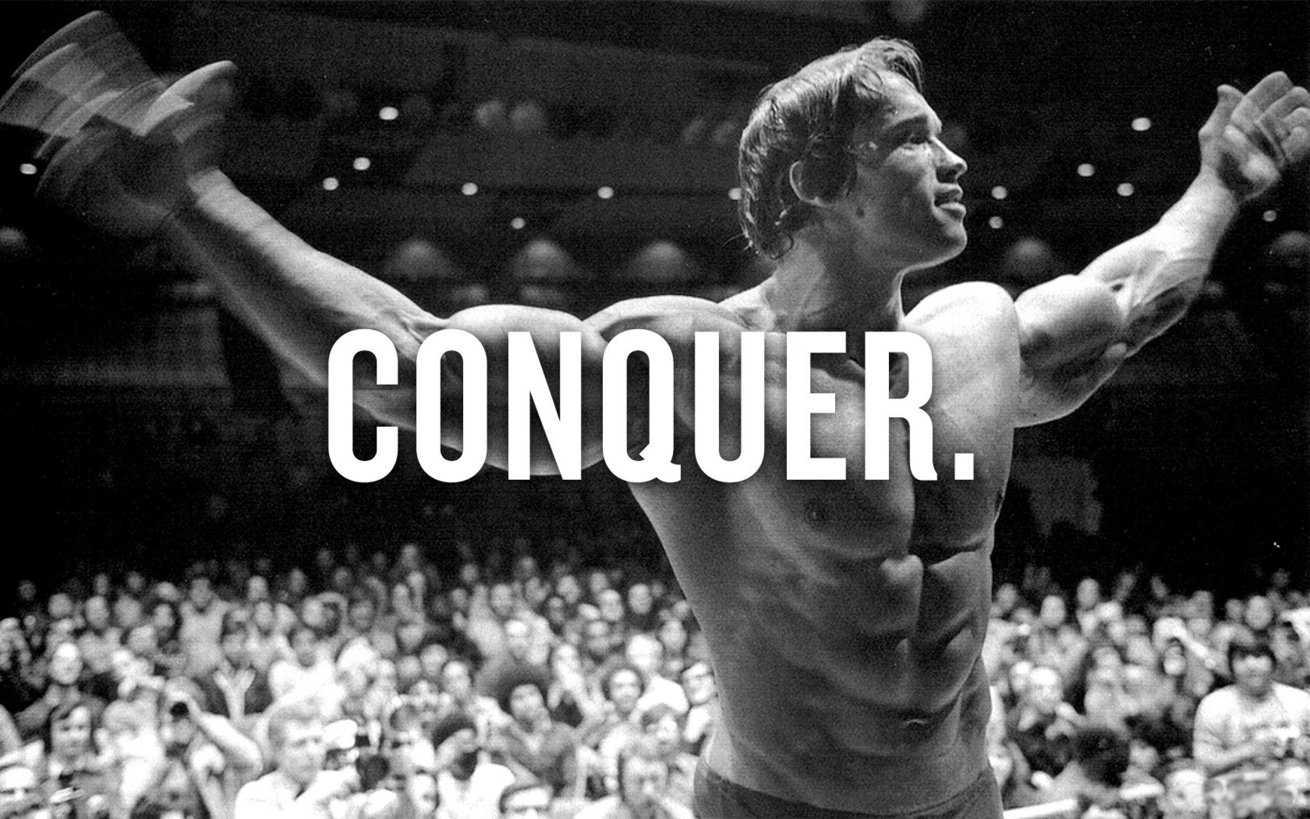 Conquer Wallpapers Top Free Conquer Backgrounds Wallpaperacce In 2020 Arnold Schwarzenegger Quotes Arnold Schwarzenegger Bodybuilding Arnold Schwarzenegger Conquer